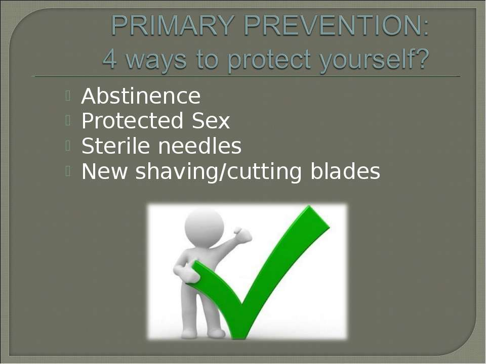 Abstinence Protected Sex Sterile needles New shaving/cutting blades