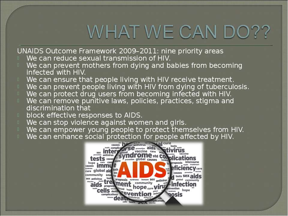 UNAIDS Outcome Framework 2009–2011: nine priority areas We can reduce sexual ...