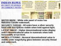 WATER MARK : White side panel of notes has Mahatma Gandhi watermark. SECURITY...