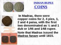 INDIAN RUPEE COINS In Madras, there were copper coins for 2, 4 pies, 1, 2 and...