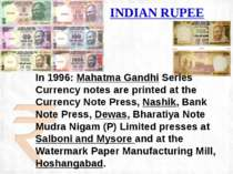 In 1996: Mahatma Gandhi Series Currency notes are printed at the Currency Not...