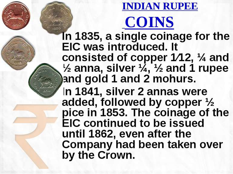 In 1835, a single coinage for the EIC was introduced. It consisted of copper ...