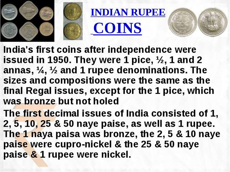 INDIAN RUPEE COINS India's first coins after independence were issued in 1950...