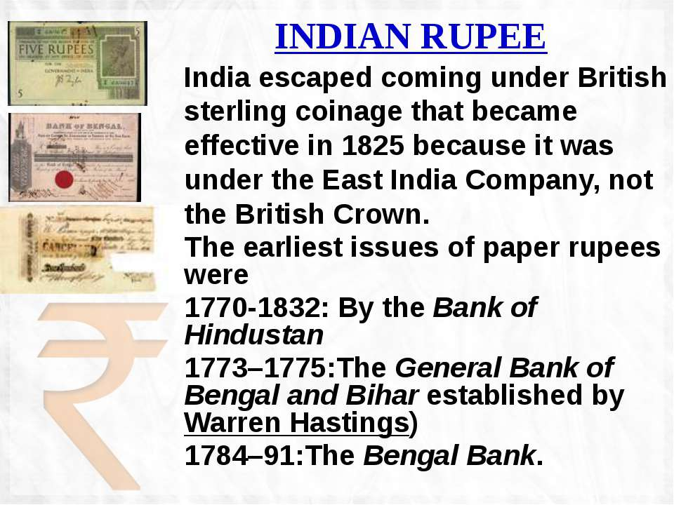 India escaped coming under British sterling coinage that became effective in ...