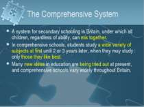 The Comprehensive System A system for secondary schooling in Britain, under w...