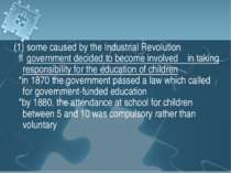 (1) some caused by the Industrial Revolution ⇒government decided to become in...