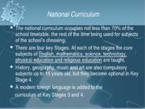 National Curriculum The national curriculum occupies not less than 70% of the...
