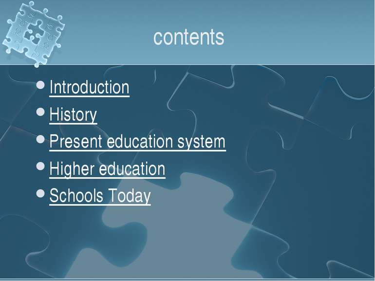 contents Introduction History Present education system Higher education Schoo...