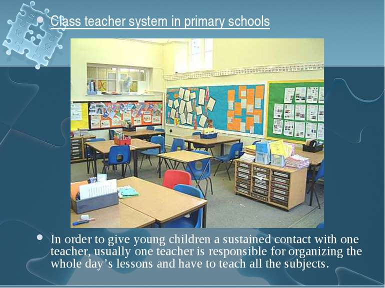 Class teacher system in primary schools In order to give young children a sus...