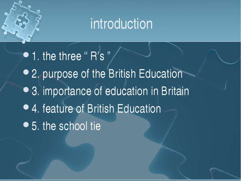 "introduction 1. the three "" R's "" 2. purpose of the British Education 3. impo..."