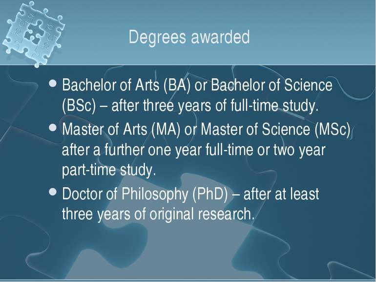 Degrees awarded Bachelor of Arts (BA) or Bachelor of Science (BSc) – after th...