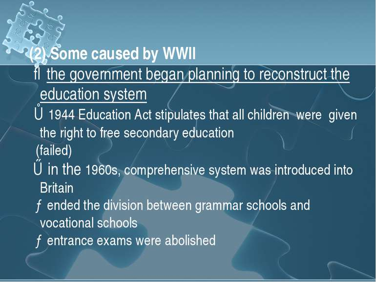 (2) Some caused by WWII ⇒the government began planning to reconstruct the edu...