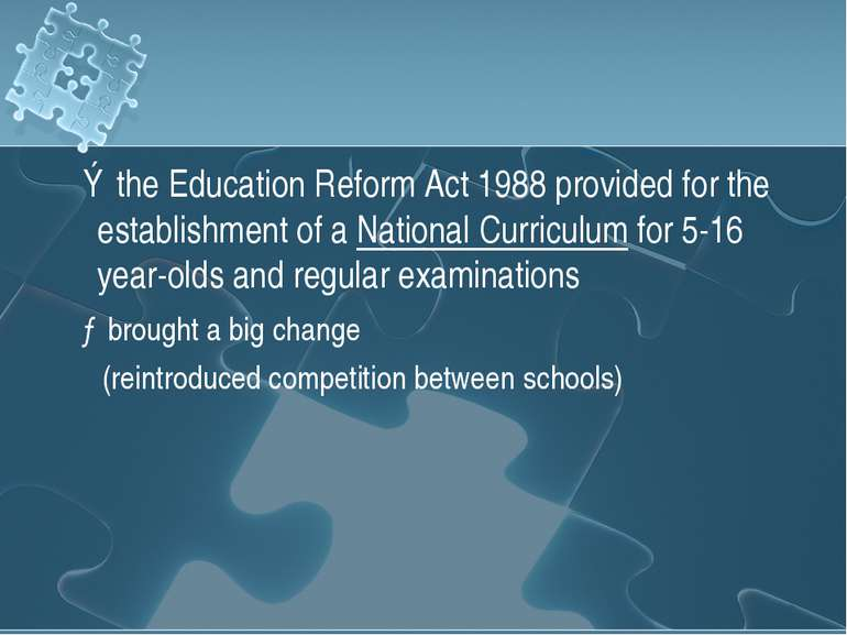 ③the Education Reform Act 1988 provided for the establishment of a National C...