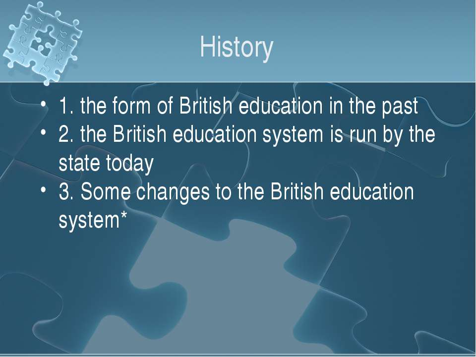 History 1. the form of British education in the past 2. the British education...