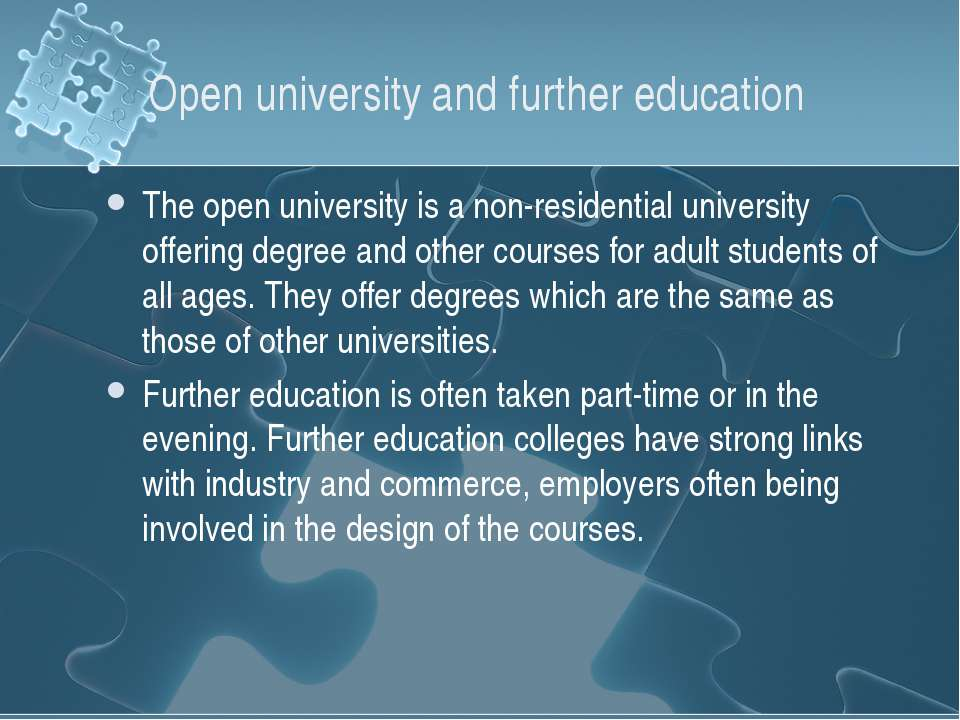 Open university and further education The open university is a non-residentia...