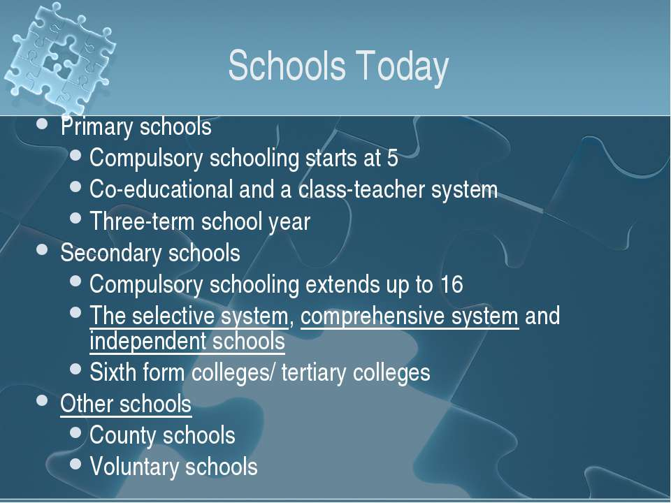 Schools Today Primary schools Compulsory schooling starts at 5 Co-educational...