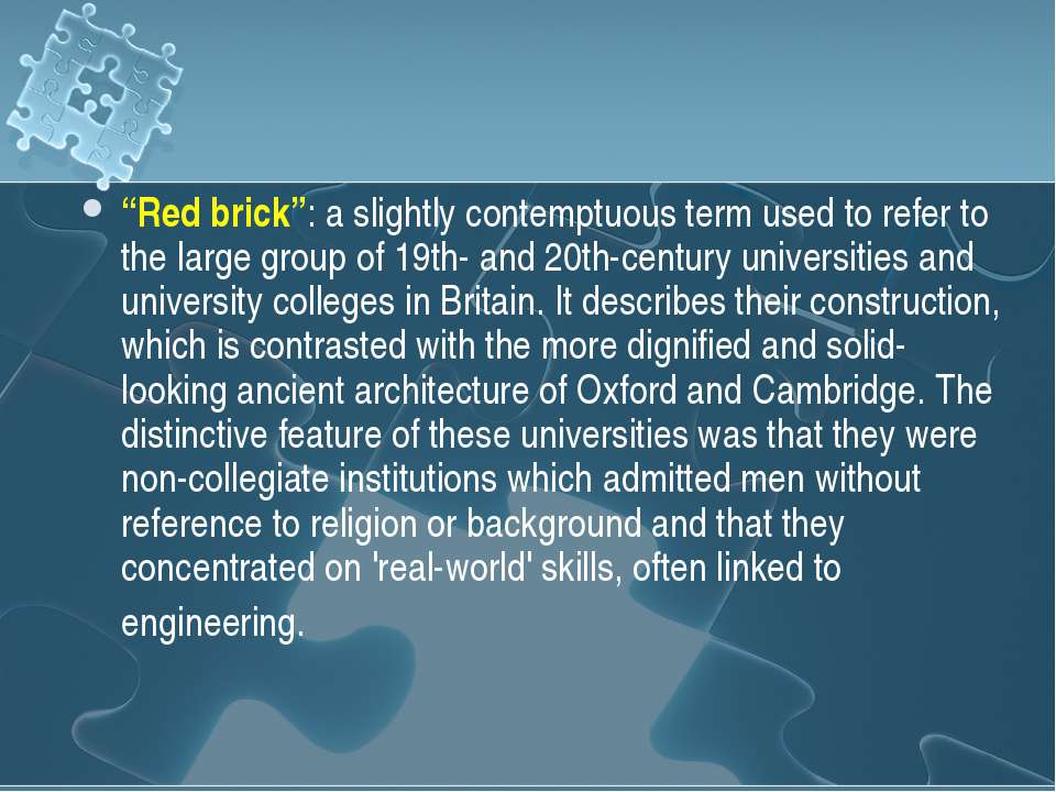 """Red brick"": a slightly contemptuous term used to refer to the large group of..."