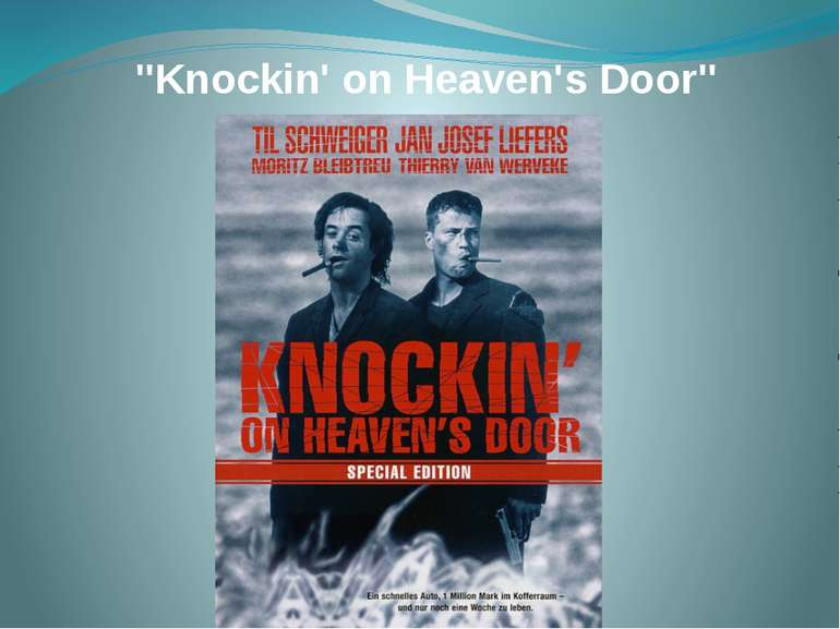 """Knockin' on Heaven's Door"""