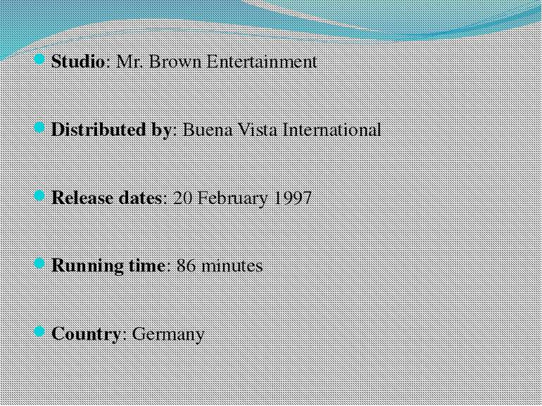 Studio: Mr. Brown Entertainment Distributed by: Buena Vista International Rel...