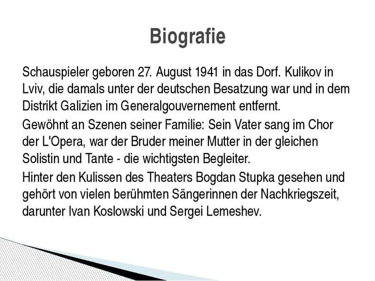 Schauspieler geboren 27. August 1941 in das Dorf. Kulikov in Lviv, die damals...