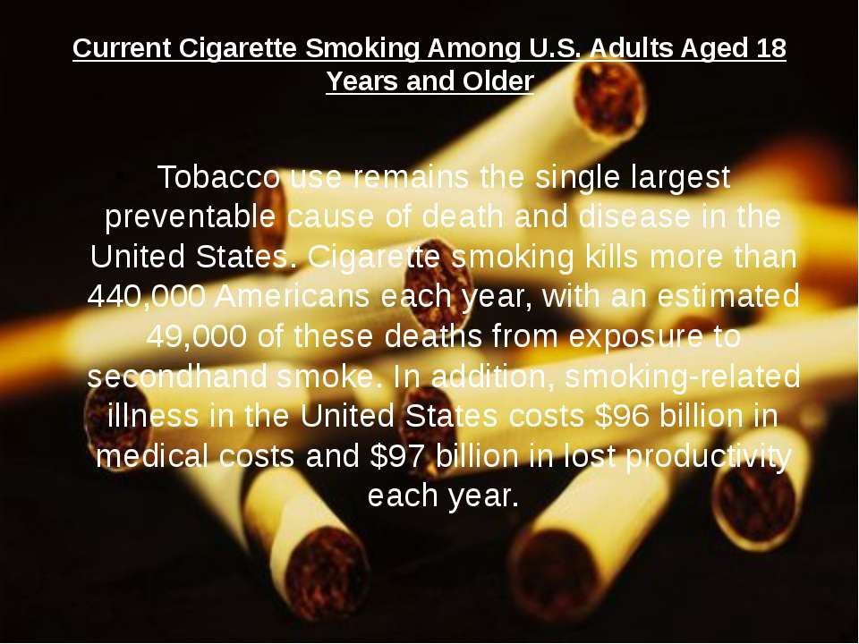 Current Cigarette Smoking Among U.S. Adults Aged 18 Years and Older Tobacco u...