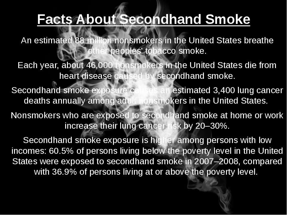 Facts About Secondhand Smoke An estimated 88 million nonsmokers in the United...