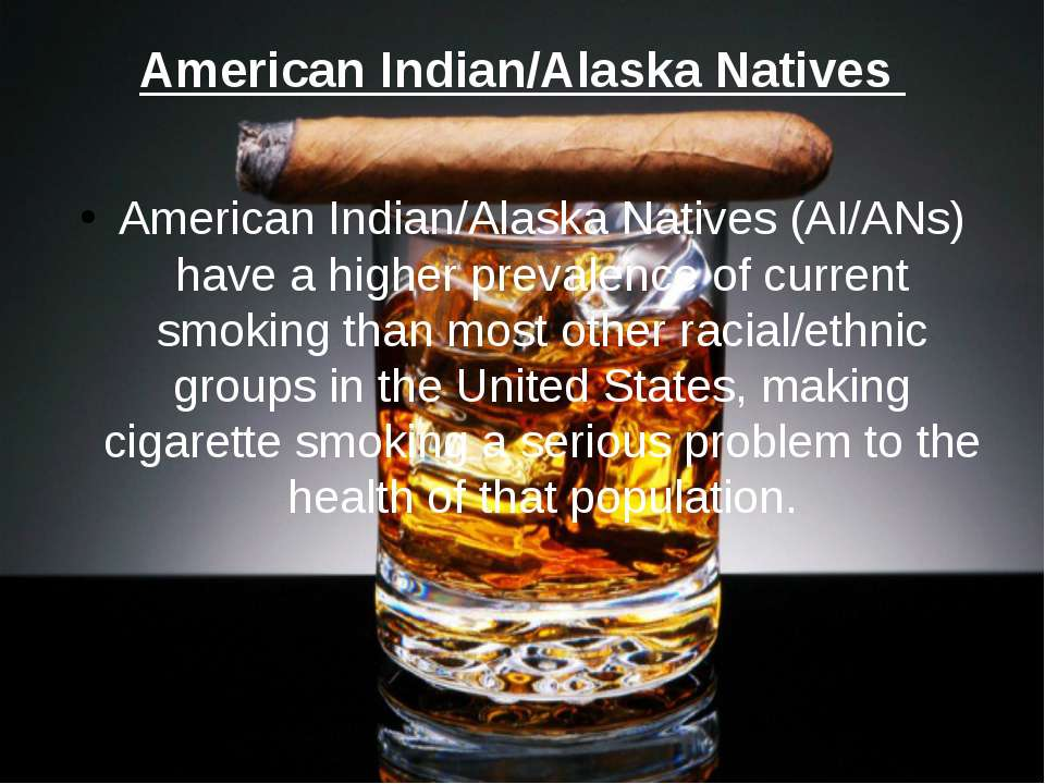 American Indian/Alaska Natives American Indian/Alaska Natives (AI/ANs) have a...