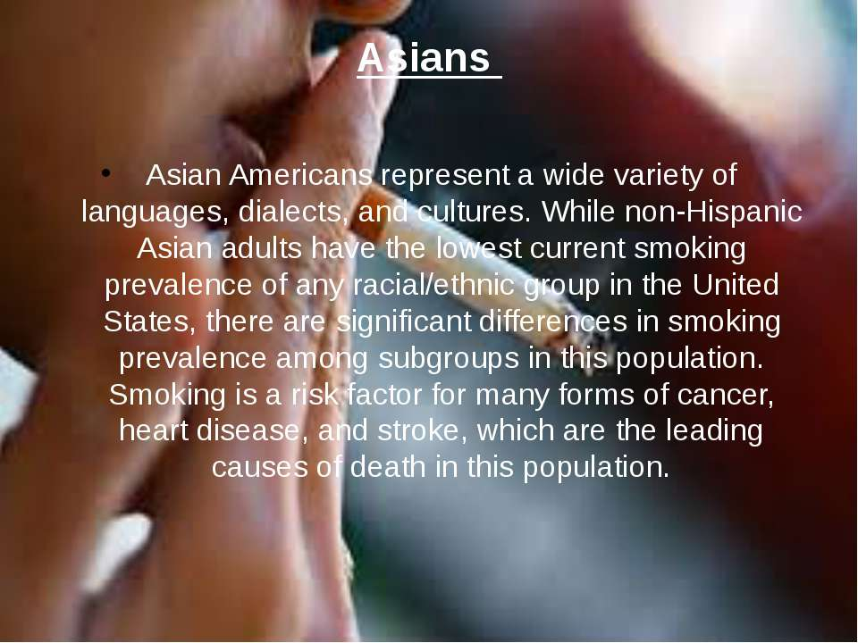 Asians Asian Americans represent a wide variety of languages, dialects, and c...