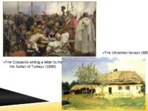 «The Cossacks writing a letter to the the Sultan of Turkey» (1880) «The Ukrai...