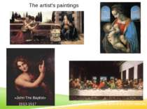 The artist's paintings Иоанн Креститель «The last supper» «Madonna Litta» «An...