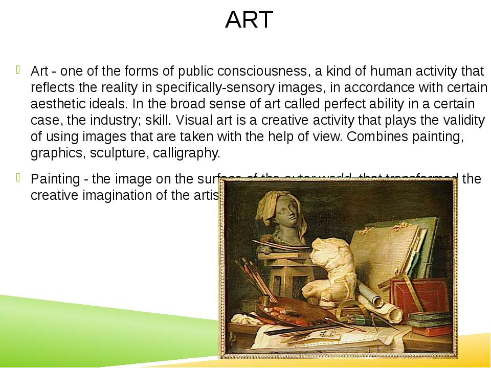 ART Art - one of the forms of public consciousness, a kind of human activity ...