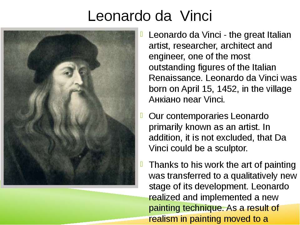 Leonardo da Vinci Leonardo da Vinci - the great Italian artist, researcher, a...