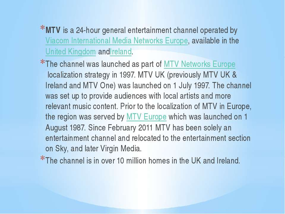 MTV is a 24-hour general entertainment channel operated by Viacom Internation...