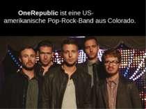 OneRepublicist eineUS-amerikanischePop-Rock-BandausColorado.