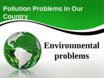 Рollution Problems In Our Country Environmental problems