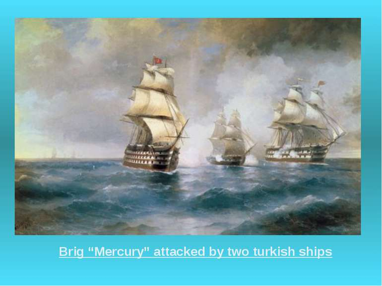 "Brig ""Mercury"" attacked by two turkish ships"
