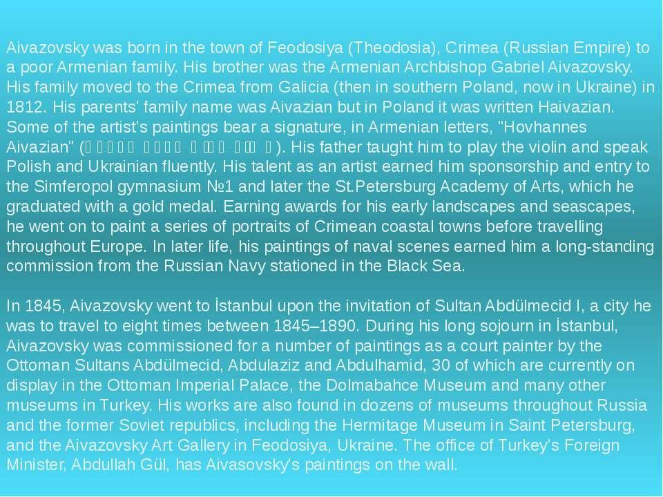 Aivazovsky was born in the town of Feodosiya (Theodosia), Crimea (Russian Emp...