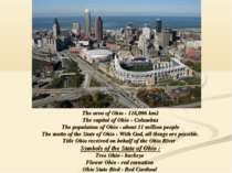 The area of Ohio - 116,096 km2 The capital of Ohio - Columbus The population ...