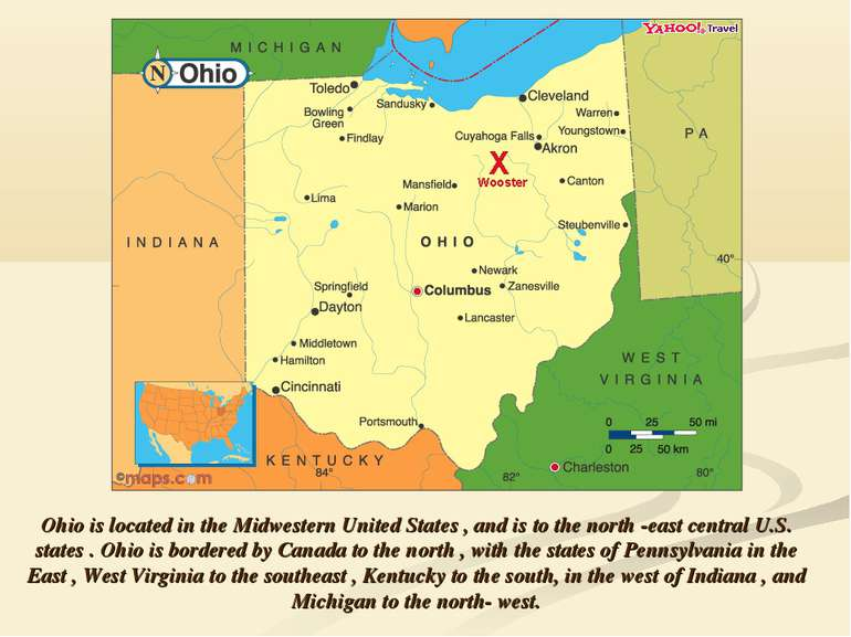 Ohio is located in the Midwestern United States , and is to the north -east c...