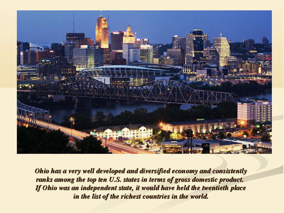 Ohio has a very well developed and diversified economy and consistently ranks...