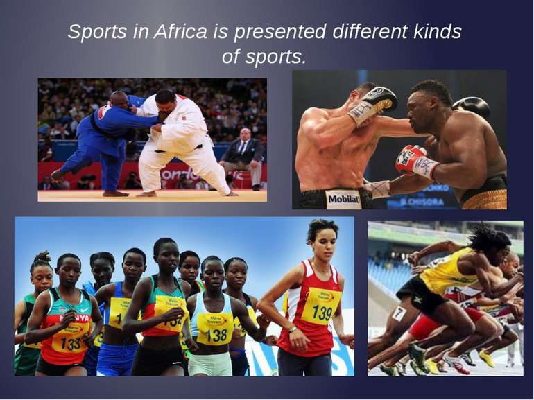 Sports in Africa is presented different kinds of sports.