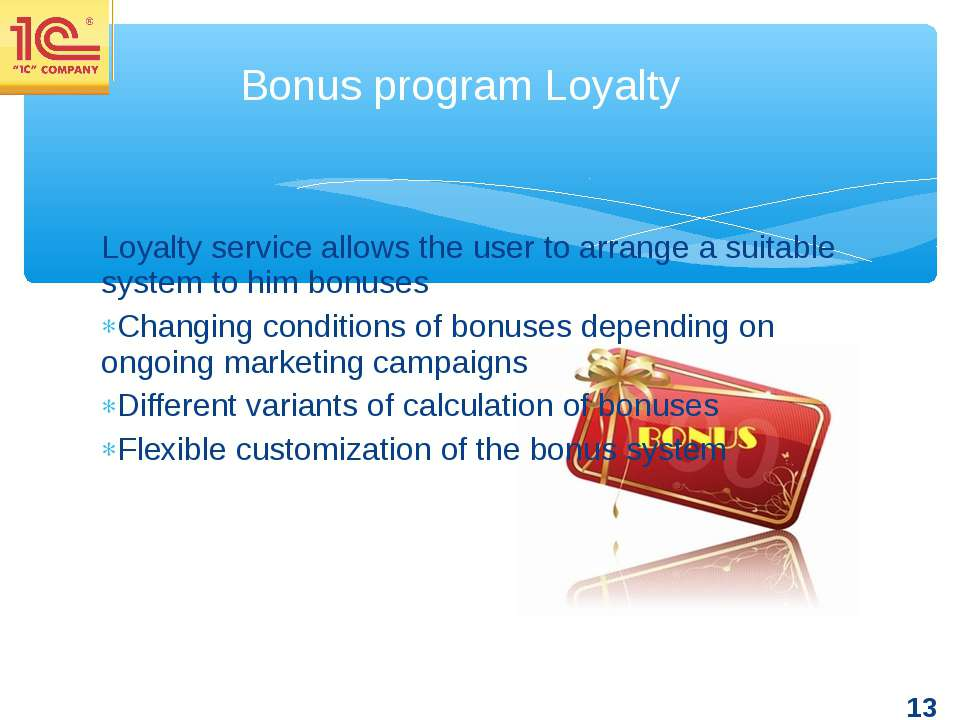 Loyalty service allows the user to arrange a suitable system to him bonuses C...