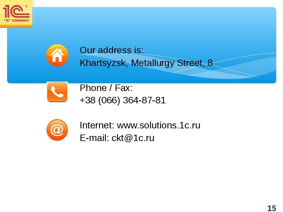 Our address is: Khartsyzsk, Metallurgy Street, 8 Phone / Fax: +38 (066) 364-8...
