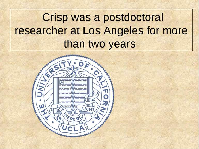 Crisp was a postdoctoral researcher at Los Angeles for more than two years