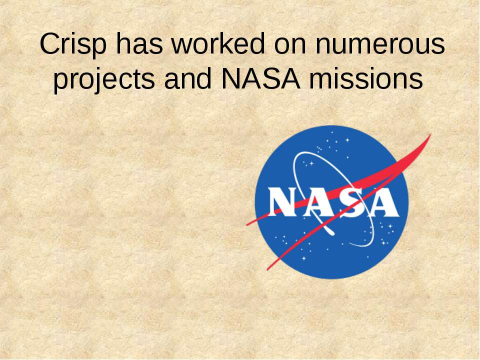 Crisp has worked on numerous projects and NASA missions
