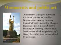 Monuments and public art A number of Chicago's public art works are non-statu...