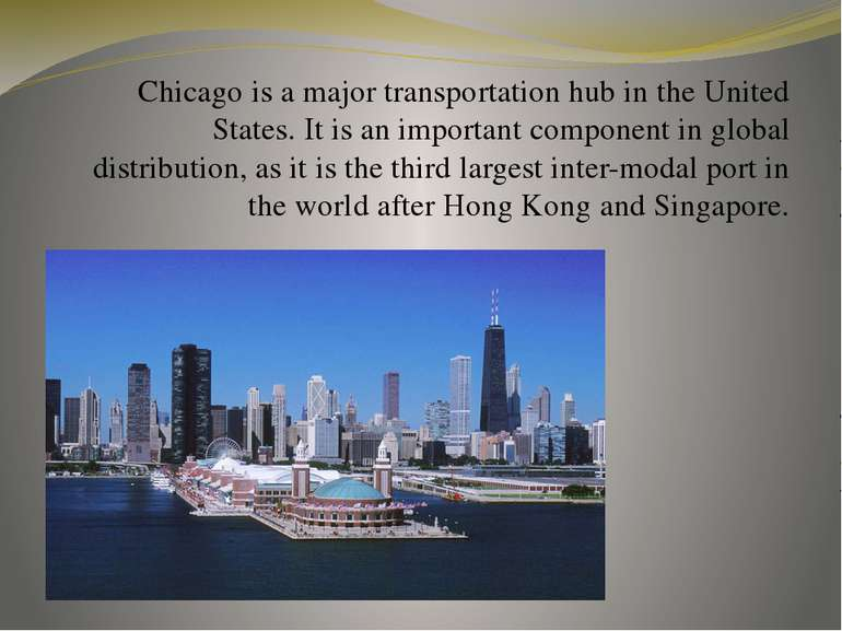 Chicago is a major transportation hub in the United States. It is an importan...