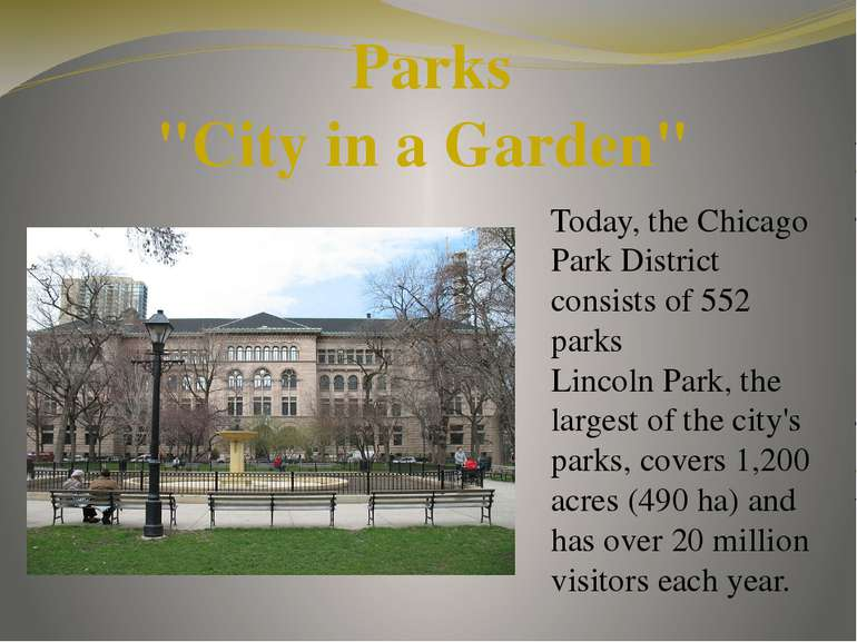 "Parks ""City in a Garden"" Today, the Chicago Park District consists of 552 par..."