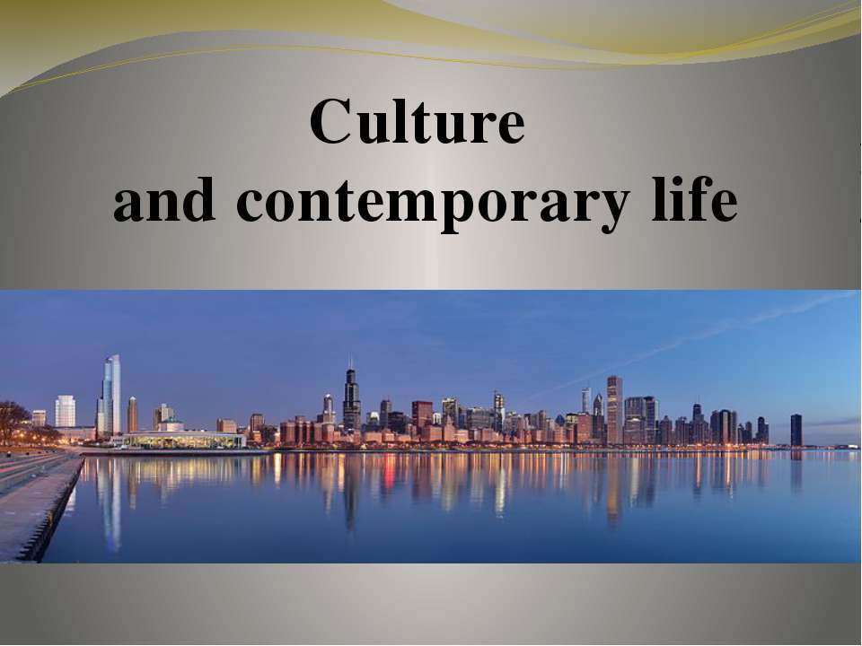 Culture and contemporary life