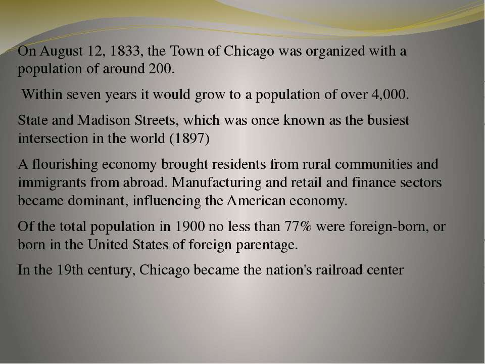 On August 12, 1833, the Town of Chicago was organized with a population of ar...